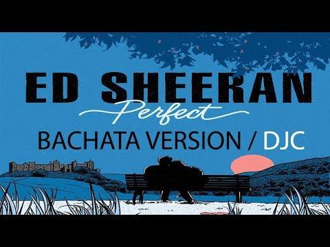Ed Sheeran - Perfect (Version Bachata. Prod.DJC)