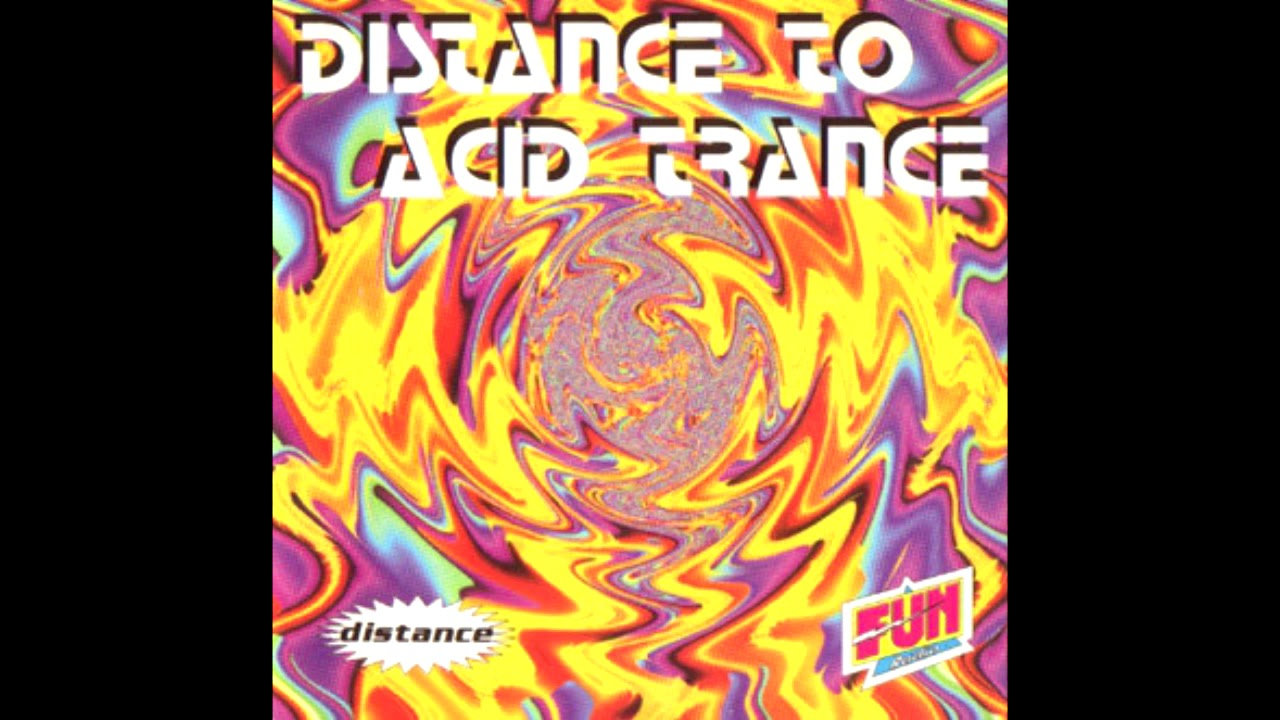 Distance to Acid Trance (1995)