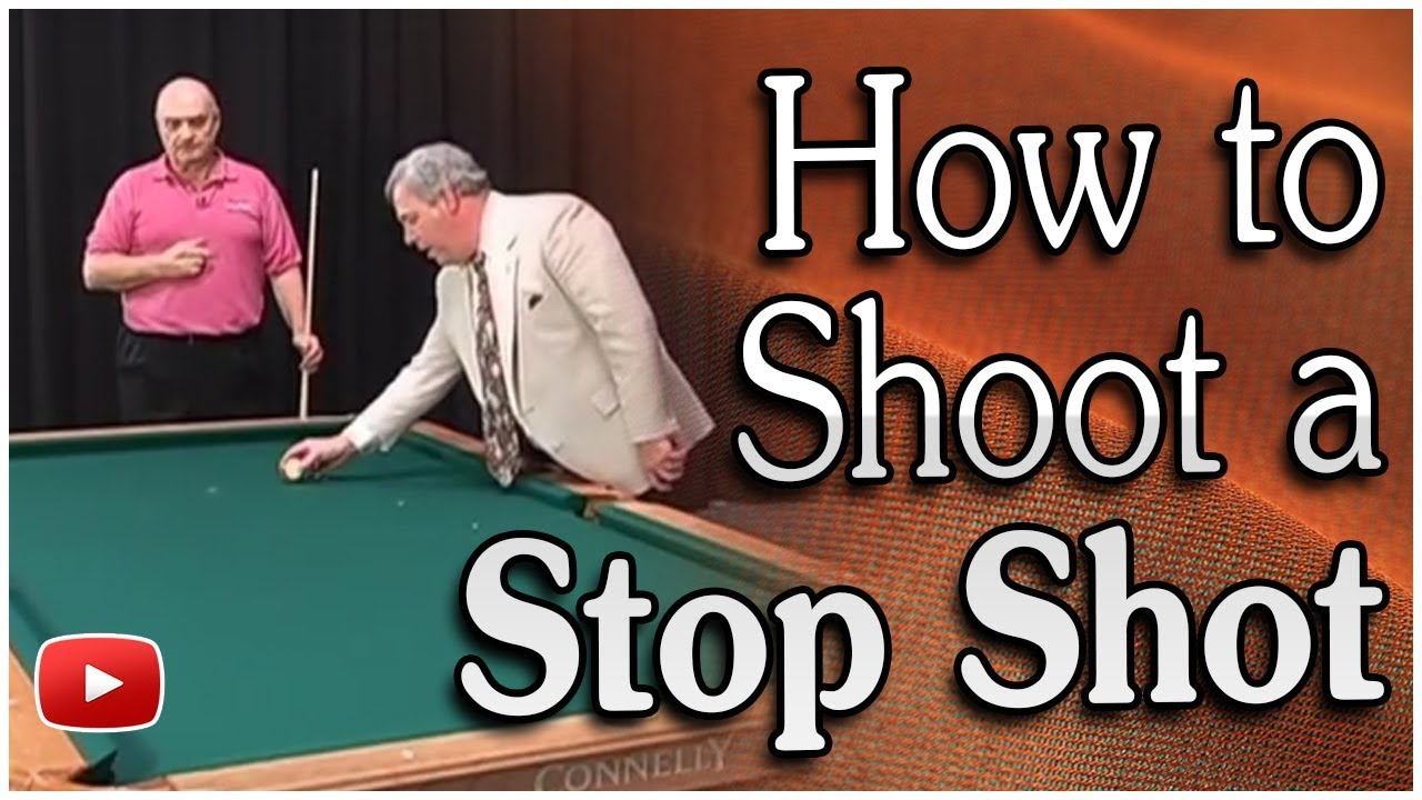 Play Better Pool How To Shoot A Stop Shot