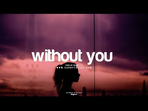 """Without You"" - Smooth R&B Piano/ Instrumental (Prod. Danny E.B)"