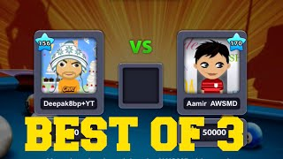8 Ball Pool Best Of 3 Deepak8bp VS Amir Awesomised Youtuber