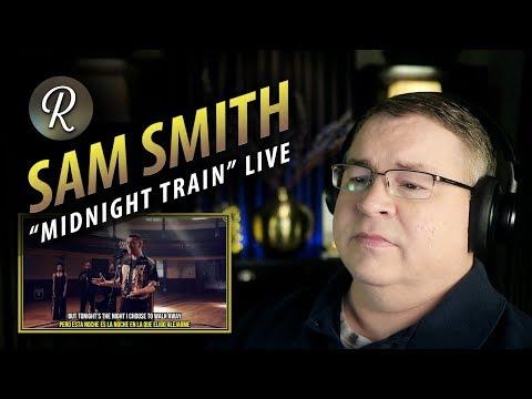 "Sam Smith Reaction | ""Midnight Train"" (live at The Hackney Round Chapel)"