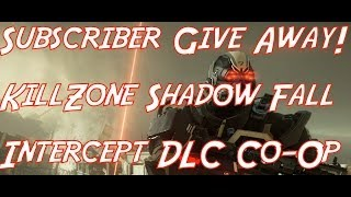 Subscriber Give Away! KillZone Shadow Fall Intercept DLC Co-Op game play Tactician on PS4