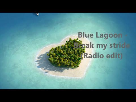 Blue Lagoon - Break my stride (Radio edit)