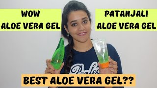 Patanjali Aloe Vera Gel Vs WOW Skin Science Aloe Vera Gel Best Aloe Vera Gel Just another girl