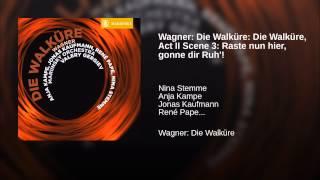Wagner: Die Walküre: Die Walküre, Act II Scene 3: Raste nun hier, gonne dir Ruh