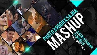 Photo X Rooh X Sajna (Remix) - DJ HARSH SHARMA X DJ GODDESS SUNIX THAKOR X KARAN SEHMBI