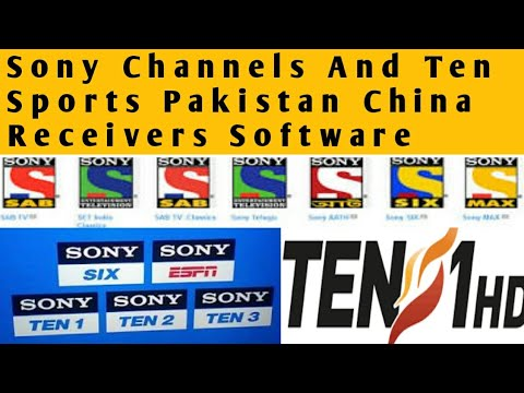 Ten sports Pakistan And Sony Channels Working on China Receiver's New Software .