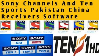 Ten sports Pakistan And Sony Channels Working on China Receiver's New Software ؟🖐