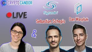CryptoCandor with Sebastian & Dan of Syscoin | Live!