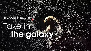 HUAWEI Mate 30 Pro - Witness Your Galaxy in Ultra Slow Motion