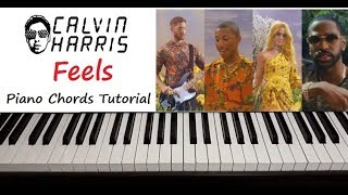 "Calvin Harris - "" Feels "" Piano Chords Tutorial"