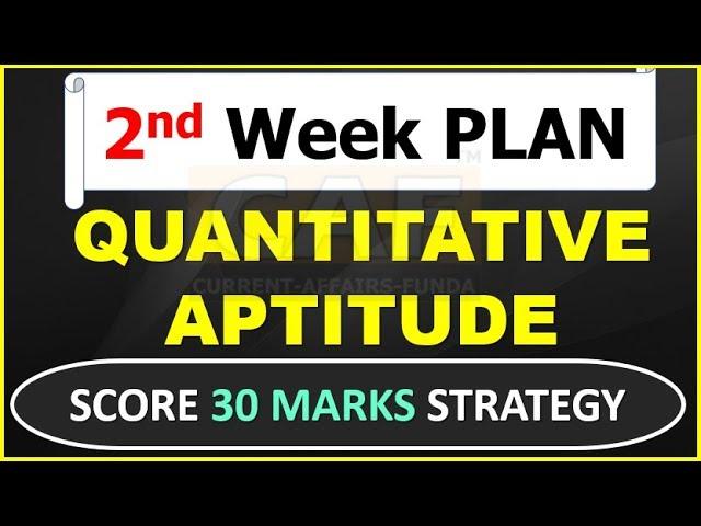 QUANTITATIVE  APTITUDE | 2nd Week PLAN | SCORE 30 MARKS STRATEGY