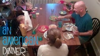 A Typical American Family Dinner... in 8 Steps