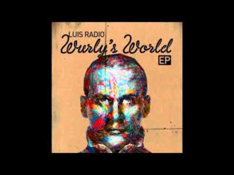 Luis Radio - Wurly's World (Wurly's World)