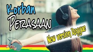 Top Hits -  Korban Perasaan Versi Reggae Terbaru