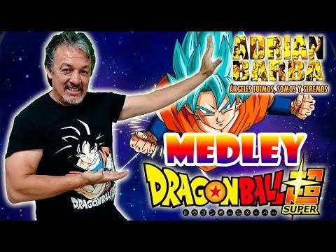 Adrian Barba - Medley Dragon Ball Super
