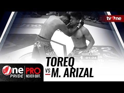 [HD] Toreq vs Muhammad Arizal - One Pride Pro Never Quit #17