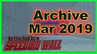 Old Codes ➤ Archive March 2019 ➤ Be Crushed by a Speeding Wall ➤ Roblox