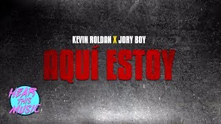 Aqui Estoy - Kevin Roldan, Jory Boy [Video Lyrics]