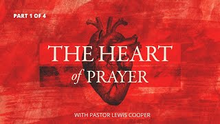 The Heart of Prayer (Part 1 of 4)  | Following in the Shadow of Our Savior | Unity Baptist Church