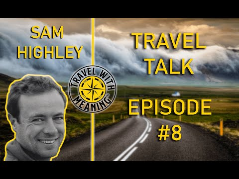 Sam Highley, Founder, All Roads North, Travel Talk Interview