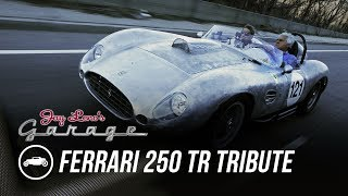 1959 Ferrari 250 TR Tribute - Jay Leno's Garage