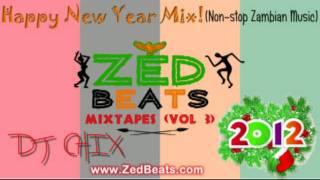 ZedBeats Mixtapes (Vol. 3) - 2012 New Year Mix (non-stop Zambian Music)