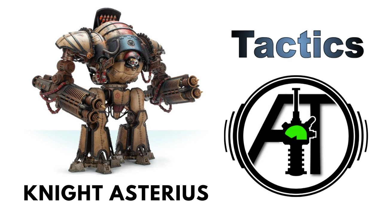Asterius Knight - Rules, Review + Tactics - Acastus Pattern Forge World Imperial Knight Review