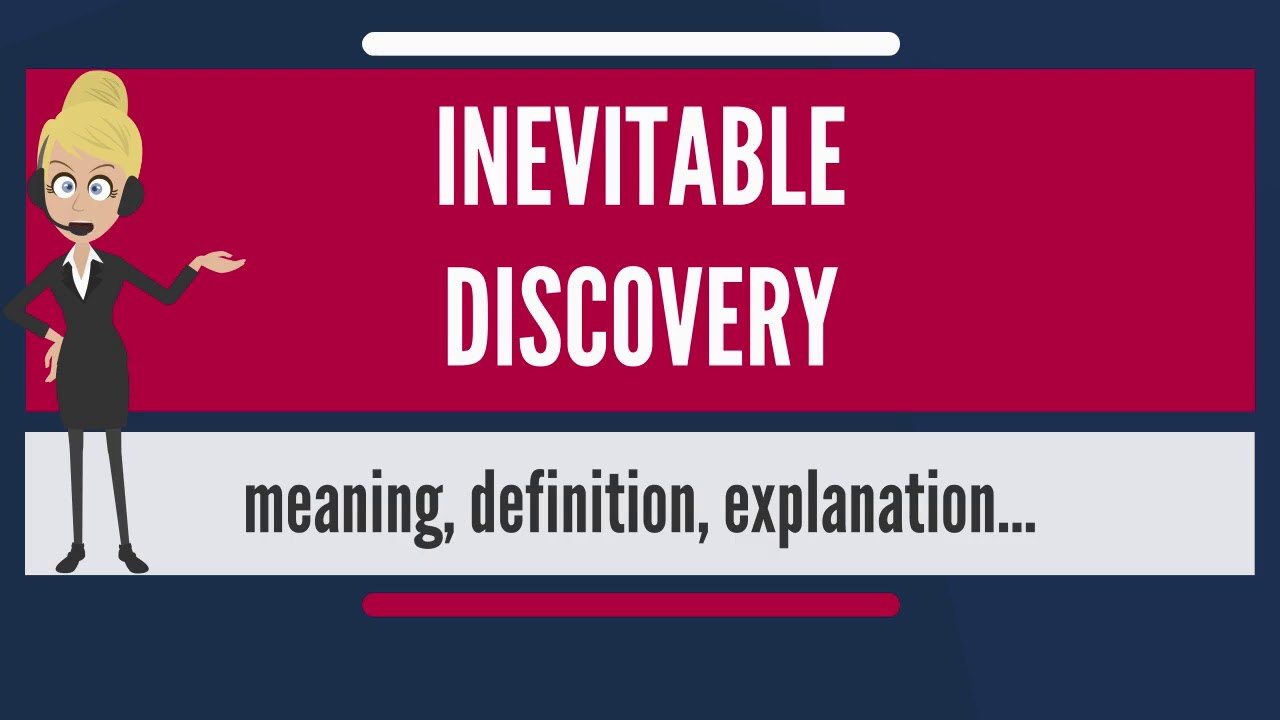 What Does Inevitable Discovery Mean Meaning