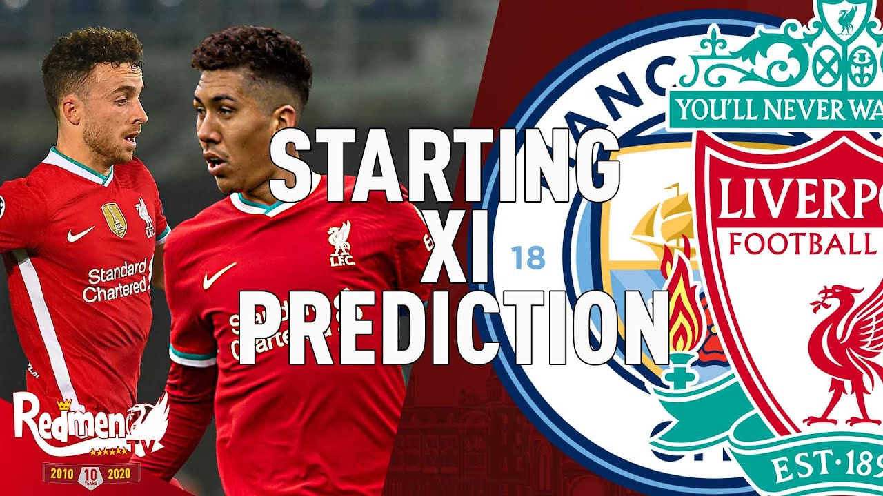 Man City v Liverpool | Starting XI Prediction LIVE - YouTube
