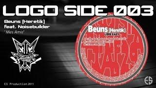 """Logo Side 003 - Beuns feat. Noisebuilder [Heretik] - """"Mes Amis"""""""