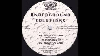 Underground Solutions - I Need You Baby (3am Mix)