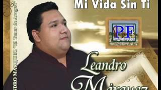 Leandro Marquez - Mi Vida Sin Ti