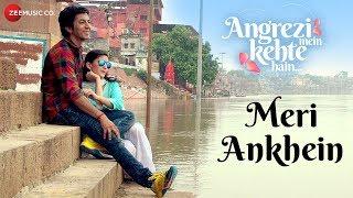 Meri Ankhein | Angrezi Mein Kehte Hain | Shaan & Vaishali Mhade | Anshuman Jha & Shivani Raghuvanshi