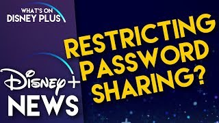 Disney+ Looking To Restrict Password Sharing | Disney Plus News