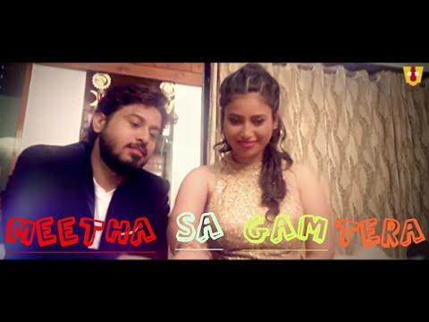 Meetha sa gam tera official song