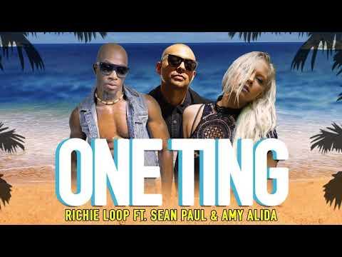 Richie Loop Ft. Sean Paul & Amy Alida - One Thing (Audio)