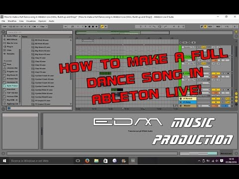 How to make a FULL Dance song in Ableton Live [Intro, Build up and Drop]