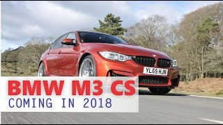 [WOW...] 2018 BMW M3 CS Coming With 460 HP