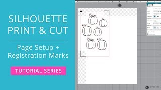 Silhouette Print and Cut Tutorial - Page Setup & Registration Marks