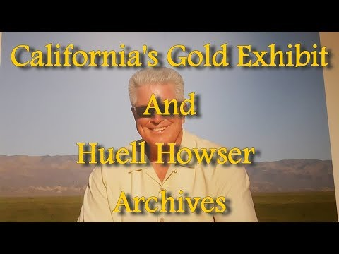 California's Gold Exhibit and Huell Howser Archives