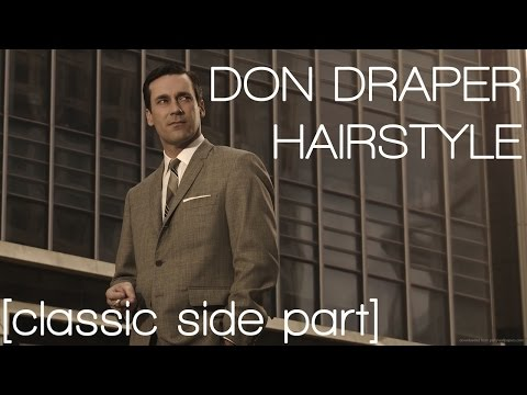 Don Draper MADMEN Hairstyle   Classic Side Part   Men's Hair 2017