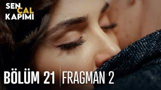 Sen Çal Kapımı 21. Bölüm 2. Fragmanı