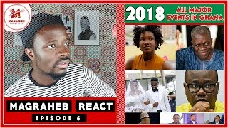 A Look Back at what Happened in 2018 in Ghana (Magraheb React)