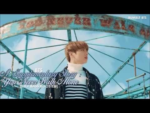 [3D+BASS BOOSTED] BTS (방탄소년단) - A SUPPLEMENTARY STORY : YOU NEVER WALK ALONE | bumble.bts