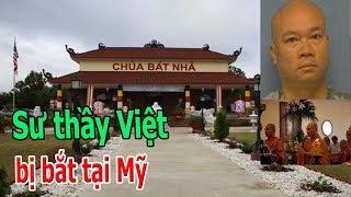 Sư thầy Việt b,ị b,ắ,t tại Mỹ
