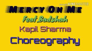 Mercy | Badshah | Hip Hop Dance Choreography | Kapil Sharma Dance Video