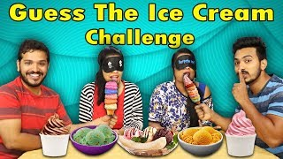 GUESS THE ICE CREAM CHALLENGE | ICE CREAM CHALLENGE