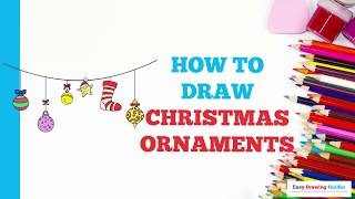 How to Draw a Christmas Ornaments in a Few Easy Steps: Drawing Tutorial for Kids and Beginners